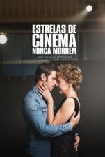 Capa do filme Estrelas de Cinema Nunca Morrem