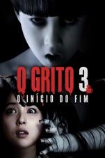 Capa do filme O Grito 3: O Início do Fim