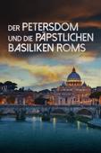 Der Petersdom und die päpstlichen Basiliken Roms