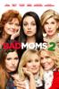 Bad Moms 2 - Jon Lucas & Scott Moore