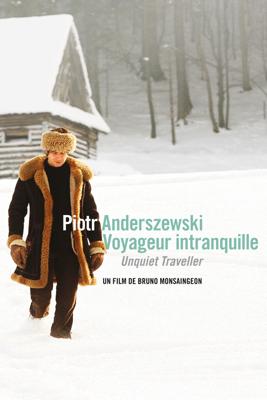 Bruno Monsaingeon - Piotr Anderszewski - Unquiet Traveller illustration