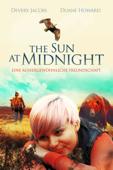 The Sun at Midnight : Eine außergewöhnliche Freundschaft