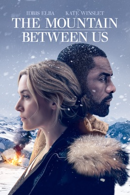 Resultado de imagem para movie poster The Mountain Between Us