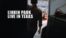 Live In Texas - LINKIN PARK