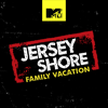 Jersey Shore: Family Vacation - Jersey Shore: Family Vacation, Season 1  artwork