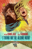 I Think We're Alone Now - Reed Morano