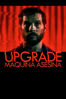 Upgrade: Máquina asesina - Leigh Whannell
