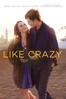 Like Crazy - Drake Doremus