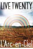 L'Arc〜en〜Ciel: LIVE TWENITY
