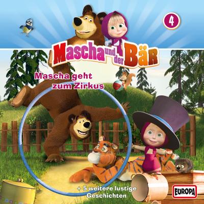 Mascha geht zum Zirkus - Mascha und der Bär