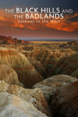 National Parks Exploration Series: The Black Hills and the Badlands — Gateway to the West