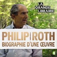 Télécharger Philip Roth, biographie d'une oeuvre Episode 1