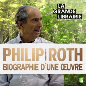 Philip Roth, biographie d'une oeuvre - Episode 1
