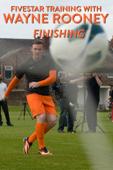 Fivestar Training with Wayne Rooney: Finishing