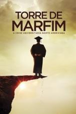 Capa do filme Torre de marfim: A crise universitária norte-americana