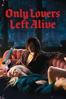 Jim Jarmusch - Only Lovers Left Alive  artwork