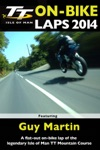 TT 2014 On-Bike Laps: Guy Martin wiki, synopsis