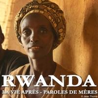 Télécharger Rwanda, la vie après - Paroles de mères Episode 1