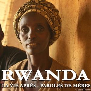 Rwanda, la vie après - Paroles de mères - Episode 1