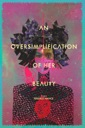 Affiche du film An Oversimplification of Her Beauty