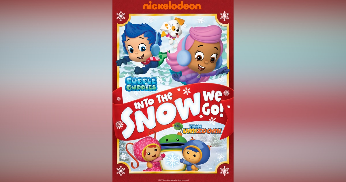 Bubble Guppies And Team Umizoomi Into The Snow We Go On