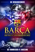 Barça: Der Traum vom perfekten Spiel