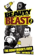 Girl & Antihero: Beauty and the Beast 2 (Honeymoon's Over - 2009)