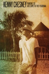 Kenny Chesney: Making Of Welcome To The Fishbowl
