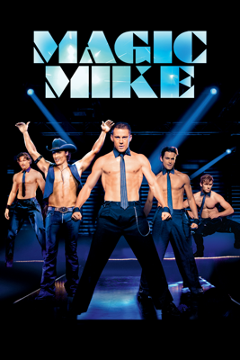 Magic Mike - Steven Soderbergh