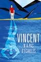 Affiche du film Vincent n\'a pas d\'écailles