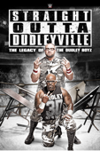 WWE: Straight Outta Dudleyville—The Legacy of the Dudley Boyz