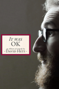 David Heti: It Was Ok An Album Of Comedy By David Heti