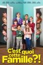 Affiche du film C\'est quoi cette famille ?!