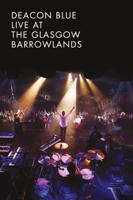 Deacon Blue: Live at the Glasgow Barrowlands