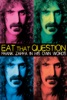 Locandina Eat That Question: Frank Zappa in His Own Words su Apple iTunes