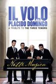 Il Volo With Plácido Domingo: Notte Magica - A Tribute to the Three Tenors
