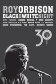 Roy Orbison: Black & White Night 30