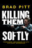 Andrew Dominik - Killing Them Softly  artwork