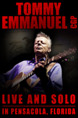 Tommy Emmanuel: CGP Live and Solo In Pensacola, Florida