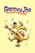 Groovy Joe: Ice Cream & Dinosaurs