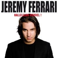 Télécharger Jérémy Ferrari, hallelujah bordel ! Episode 1