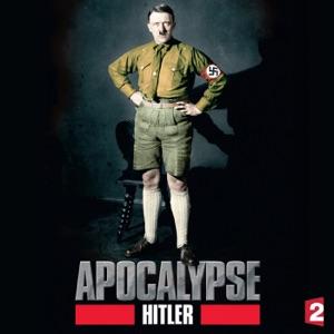 Apocalypse : Hitler - Episode 2