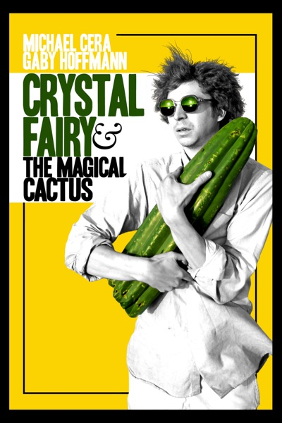 Crystal Fairy & the Magical Cactus (2013) (Movie)