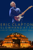Eric Clapton - Slowhand at 70: Live At the Royal Albert Hall
