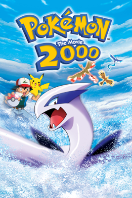 Pokémon the Movie 2000 - Kunihiko Yuyama