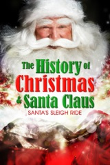 The History of Christmas & Santa Claus: Santa's Sleigh Ride