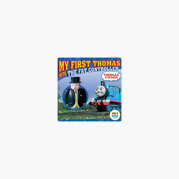 thomas friends my first thomas with the fat controller on itunes rh itunes apple com