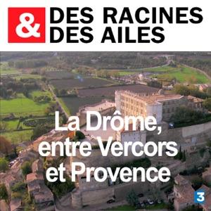 La Drôme, entre Vercors et Provence - Episode 1