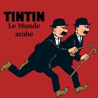 Tintin dans le Monde arabe - Les aventures de Tintin