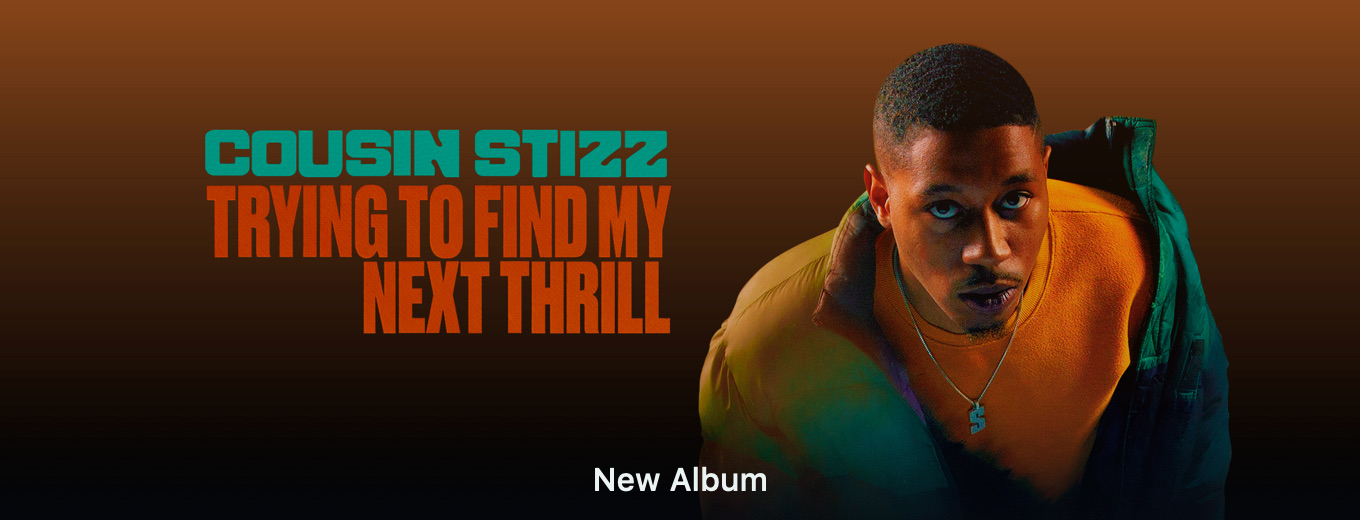 Trying To Find My Next Thrill⁣ by Cousin Stizz